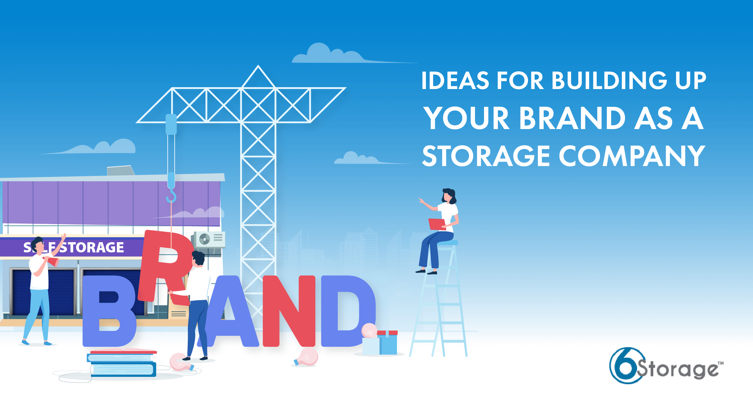 Ideas for building your selfstorage brand